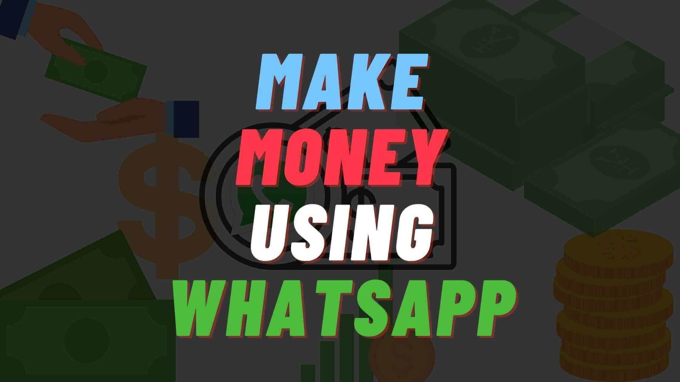 earn money on whatsapp